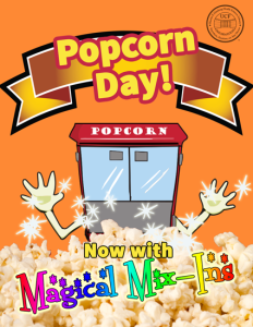 Popcorn Day. Now with Magical Mix-Ins